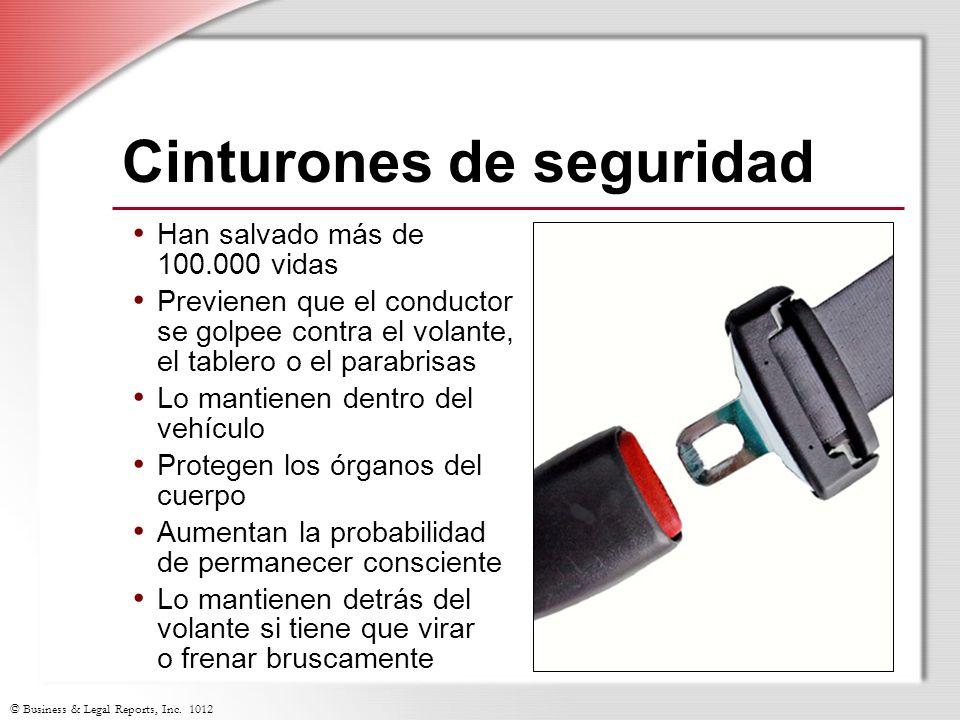 © Business & Legal Reports, Inc. 1012 Cinturones de seguridad Han salvado más de 100.000 vidas Previenen que el conductor se golpee contra el volante,