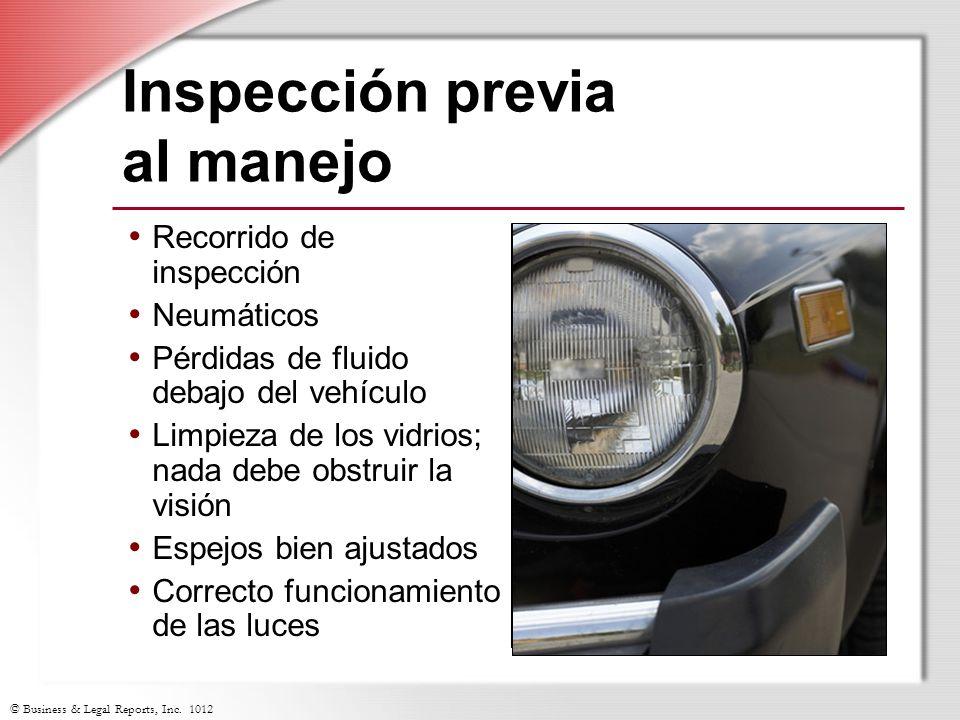 © Business & Legal Reports, Inc. 1012 Inspección previa al manejo Recorrido de inspección Neumáticos Pérdidas de fluido debajo del vehículo Limpieza d