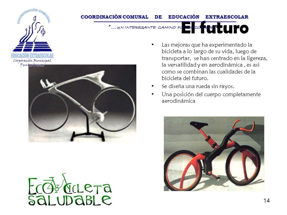 14 El futuro Las mejoras que ha experimentado la bicicleta a lo largo de su vida, luego de transportar, se han centrado en la ligereza, la versatilida