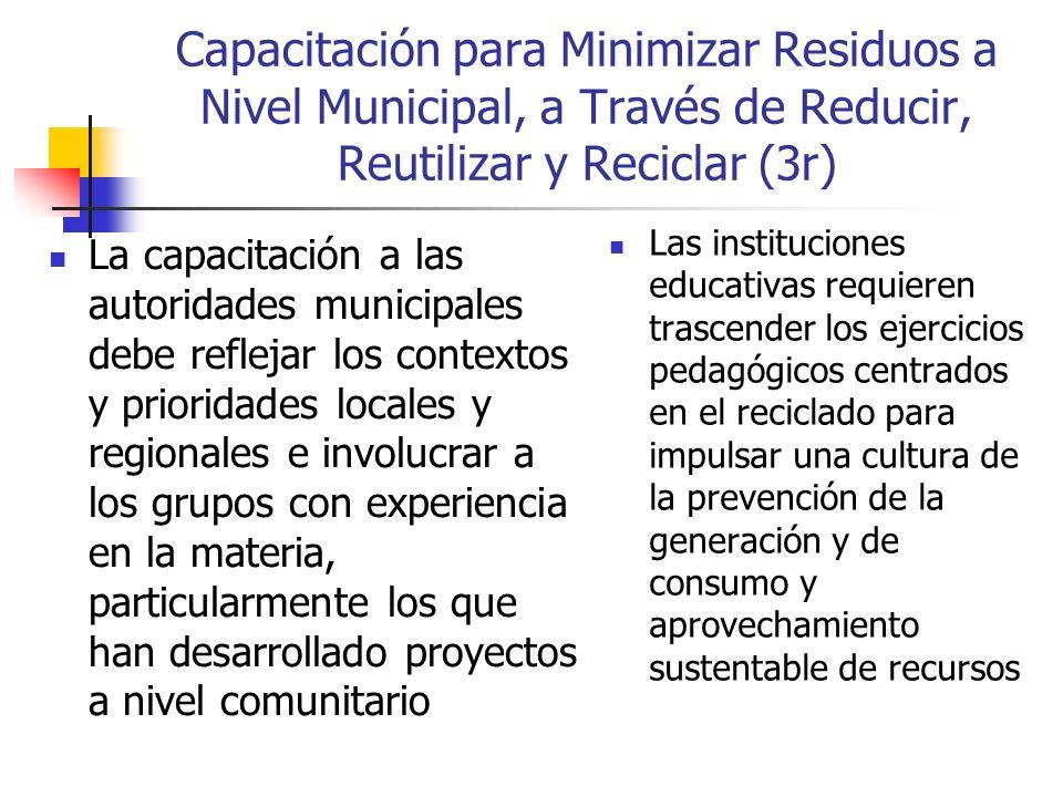 Capacitación para Minimizar Residuos a Nivel Municipal, a Través de Reducir, Reutilizar y Reciclar (3r) La capacitación a las autoridades municipales