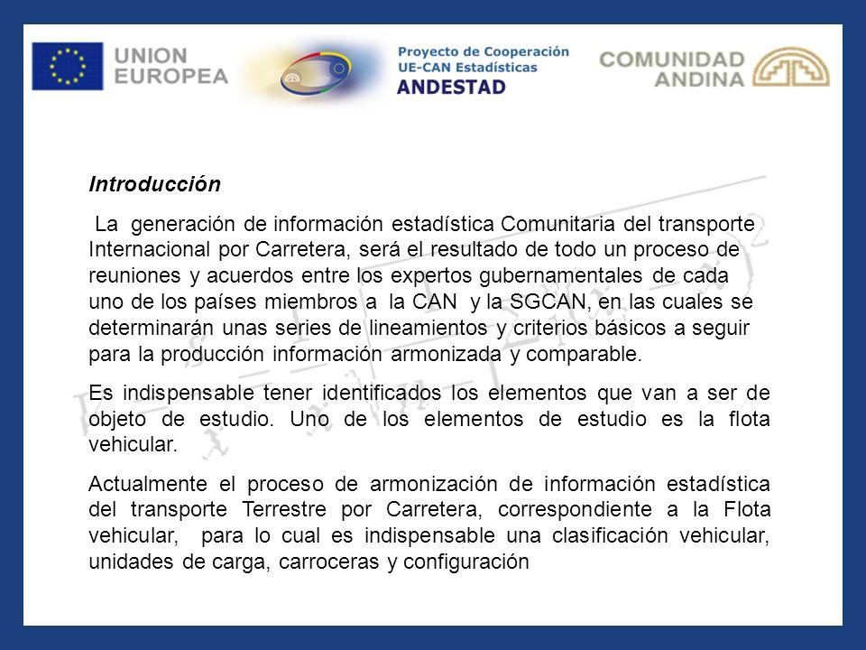 Introducción La generación de información estadística Comunitaria del transporte Internacional por Carretera, será el resultado de todo un proceso de