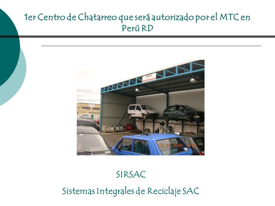 1er Centro de Chatarreo que será autorizado por el MTC en Perú RD SIRSAC Sistemas Integrales de Reciclaje SAC