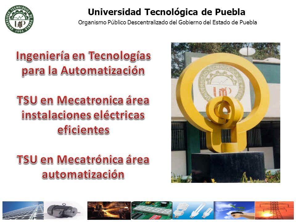 Universidad Tecnológica de Puebla Organismo Público Descentralizado del Gobierno del Estado de Puebla