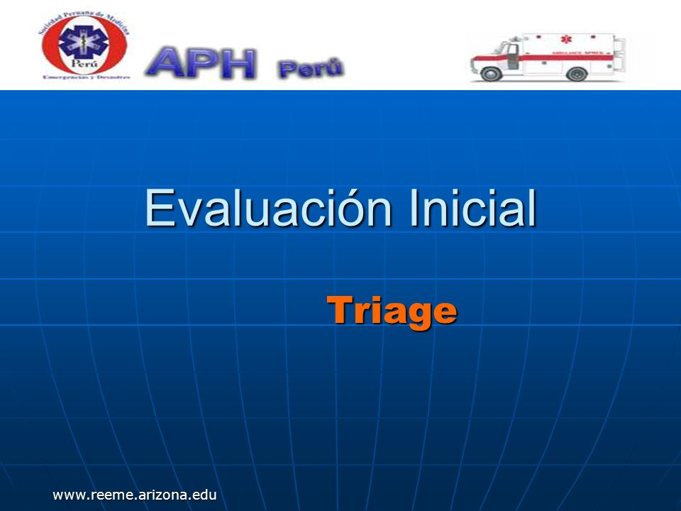 www.reeme.arizona.edu Evaluación Inicial Triage