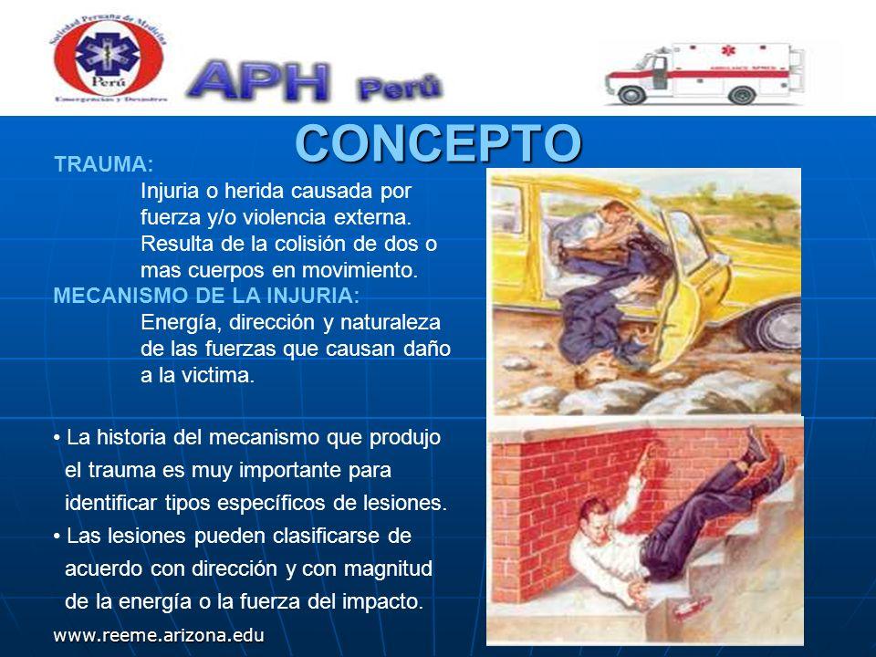 www.reeme.arizona.edu CONCEPTO TRAUMA: Injuria o herida causada por fuerza y/o violencia externa. Resulta de la colisión de dos o mas cuerpos en movim