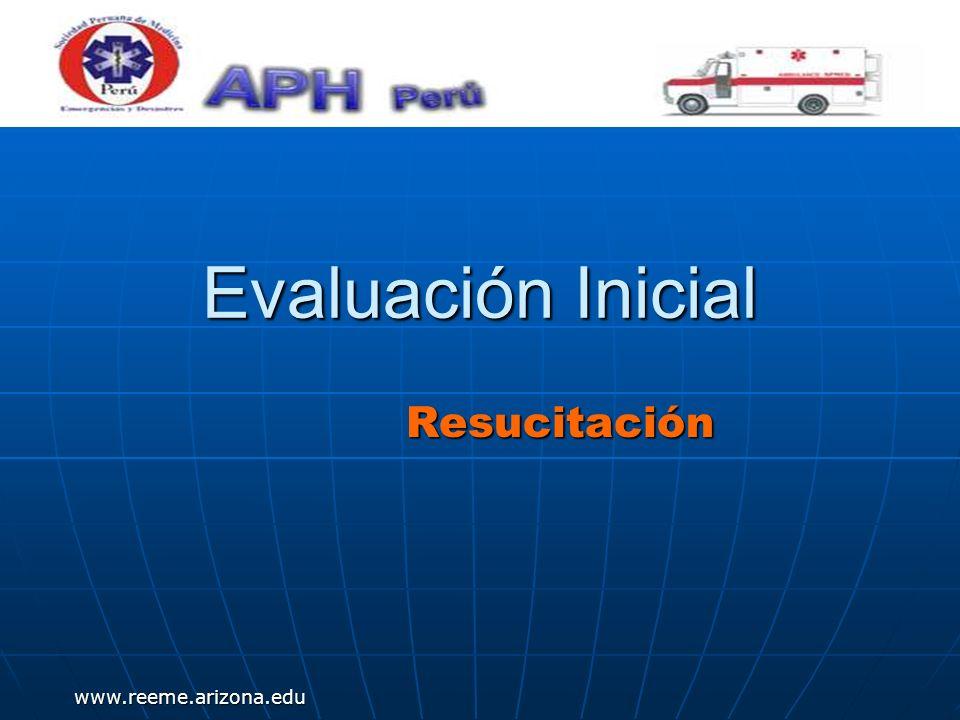www.reeme.arizona.edu Resucitación Evaluación Inicial
