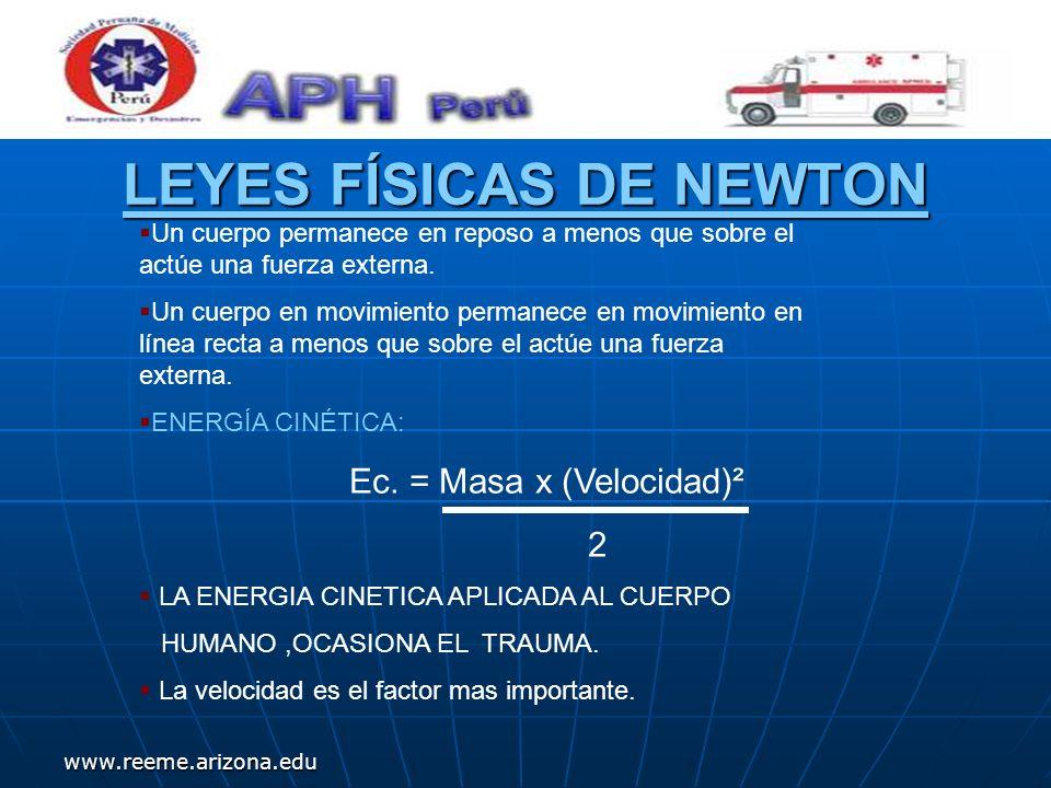 www.reeme.arizona.edu LESIONES MECÁNICAS A.Se producen por transferencia de energía cinética: - Del paciente - De objetos que actúan sobre el paciente B.