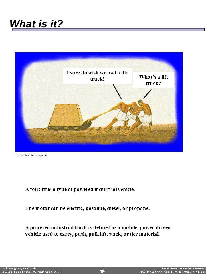 Unicamente para adiestramiento OR-OSHA PESO VEHICULOS INDUSTRIALES For training purposes only OR-OSHA PESO INDUSTRIAL VEHICLES 37 Estabilidad Es importante tener la carga lo más cerca posible al carruaje