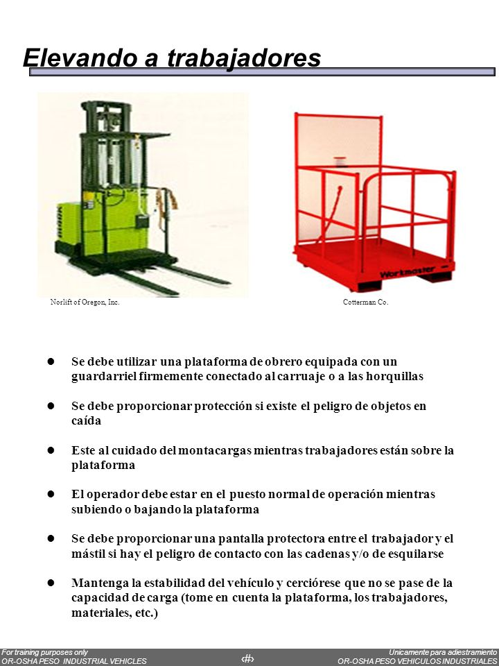 Unicamente para adiestramiento OR-OSHA PESO VEHICULOS INDUSTRIALES For training purposes only OR-OSHA PESO INDUSTRIAL VEHICLES 63 Elevando a trabajado