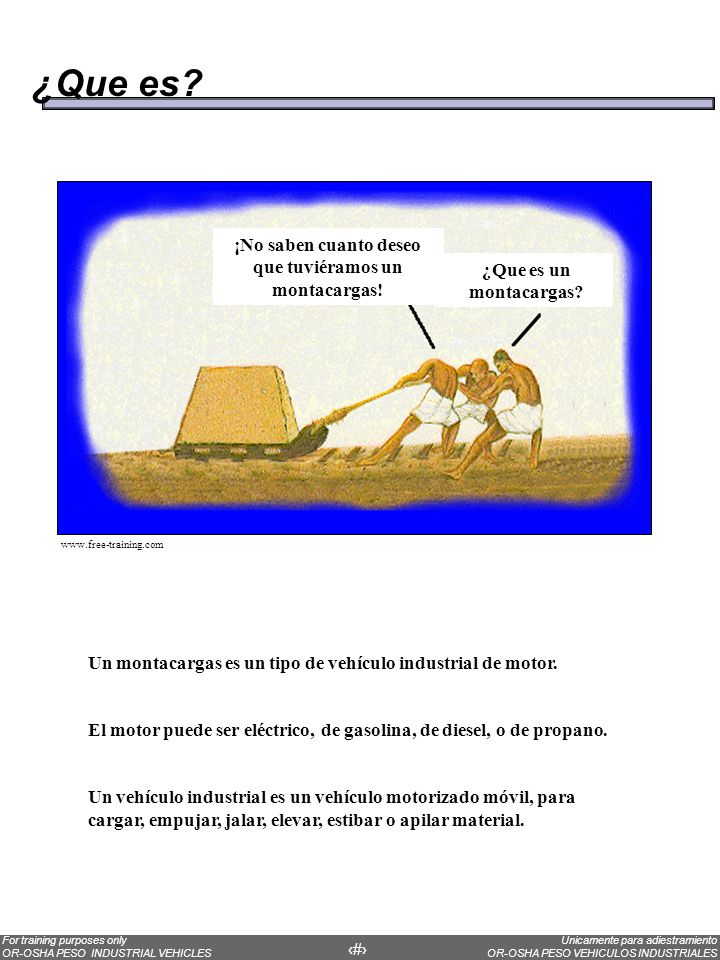 Unicamente para adiestramiento OR-OSHA PESO VEHICULOS INDUSTRIALES For training purposes only OR-OSHA PESO INDUSTRIAL VEHICLES 18 Center of gravity One Center of Gravity AFTER LOADING BEFORE LOADING Two Centers of Gravity
