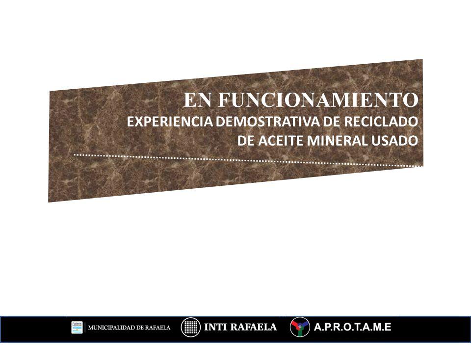 EN FUNCIONAMIENTO EXPERIENCIA DEMOSTRATIVA DE RECICLADO DE ACEITE MINERAL USADO