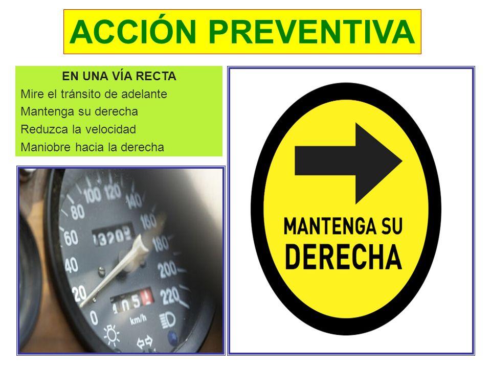 EL VEHÍCULO DE ATRÁS Indicar las intenciones Parar suavemente Mantener la distancia Invitarlo a pasar Aumentar la distancia entre su vehículo y el veh
