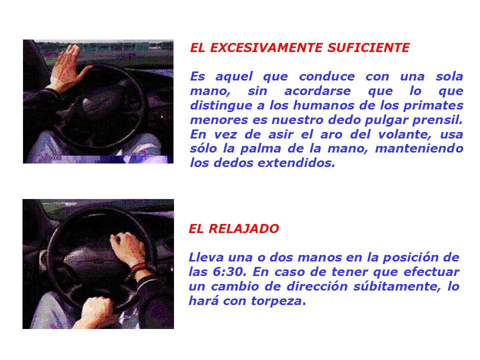 MALOS HÁBITOS AL SUJETAR EL VOLANTE EL GALÁN Lleva una mano sobre el volante y la otra en la palanca de velocidades, en el estéreo,