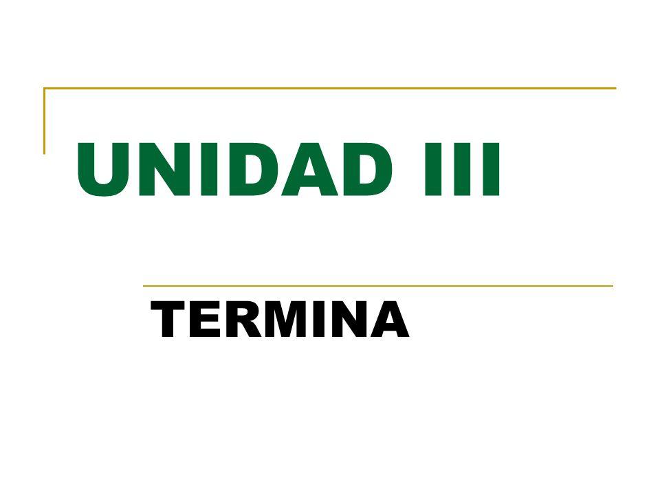 UNIDAD III TERMINA