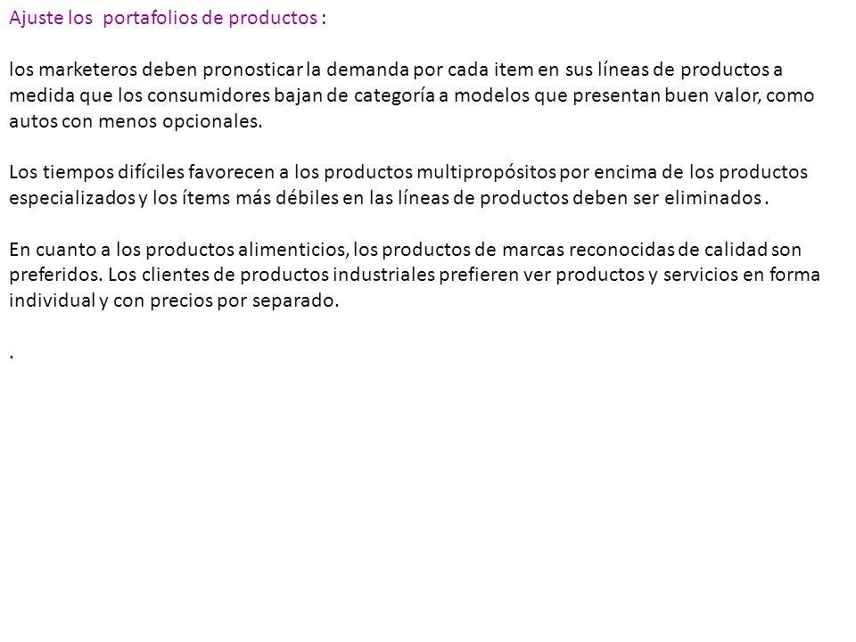 Ajuste los portafolios de productos : los marketeros deben pronosticar la demanda por cada item en sus líneas de productos a medida que los consumidor