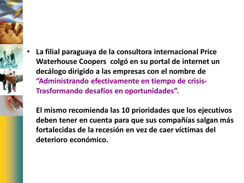 La filial paraguaya de la consultora internacional Price Waterhouse Coopers colgó en su portal de internet un decálogo dirigido a las empresas con el