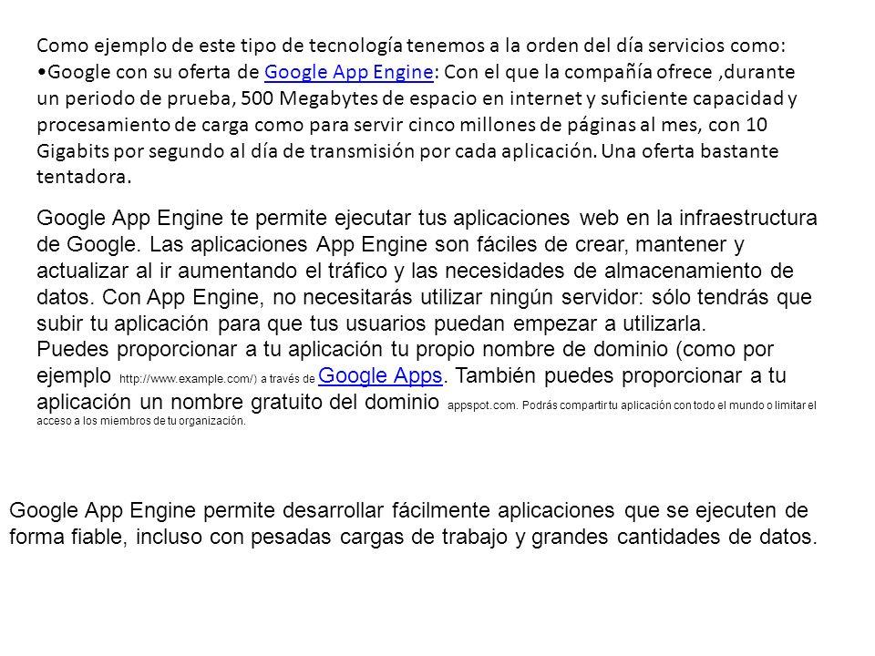 Google App Engine te permite ejecutar tus aplicaciones web en la infraestructura de Google. Las aplicaciones App Engine son fáciles de crear, mantener