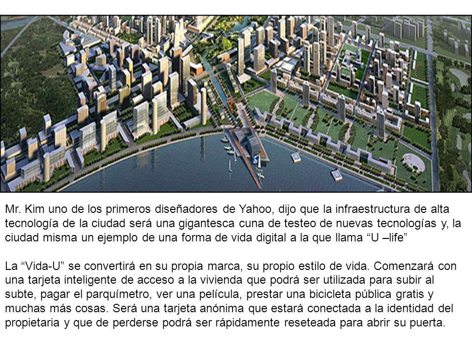 Mr. Kim uno de los primeros diseñadores de Yahoo, dijo que la infraestructura de alta tecnología de la ciudad será una gigantesca cuna de testeo de nu