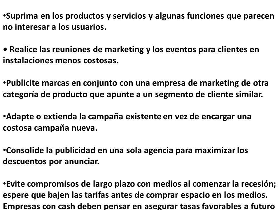 Suprima en los productos y servicios y algunas funciones que parecen no interesar a los usuarios. Realice las reuniones de marketing y los eventos par