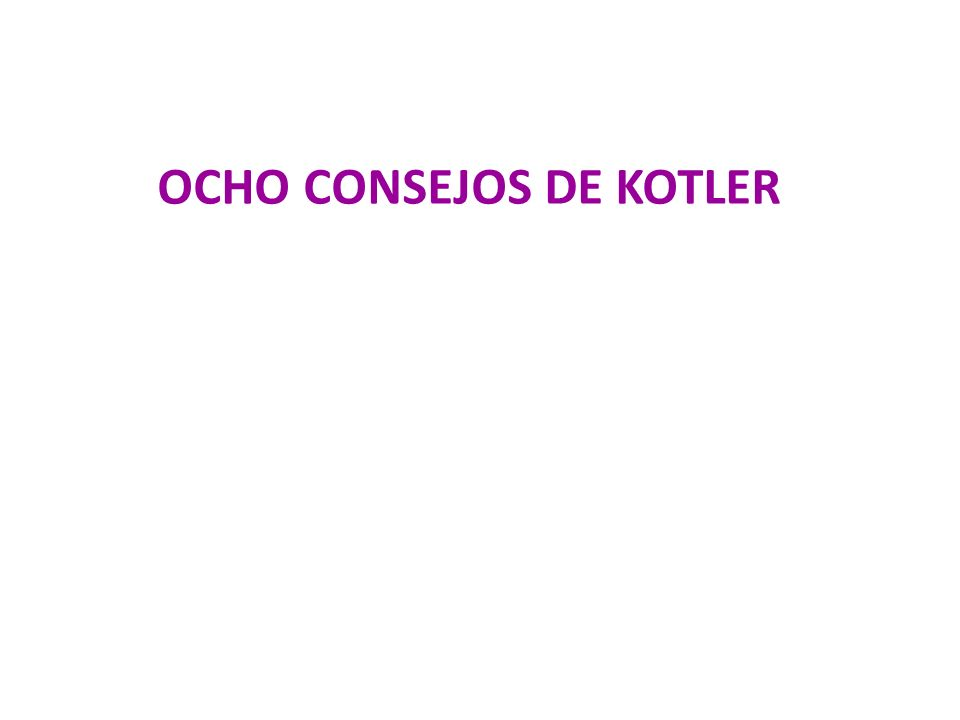OCHO CONSEJOS DE KOTLER