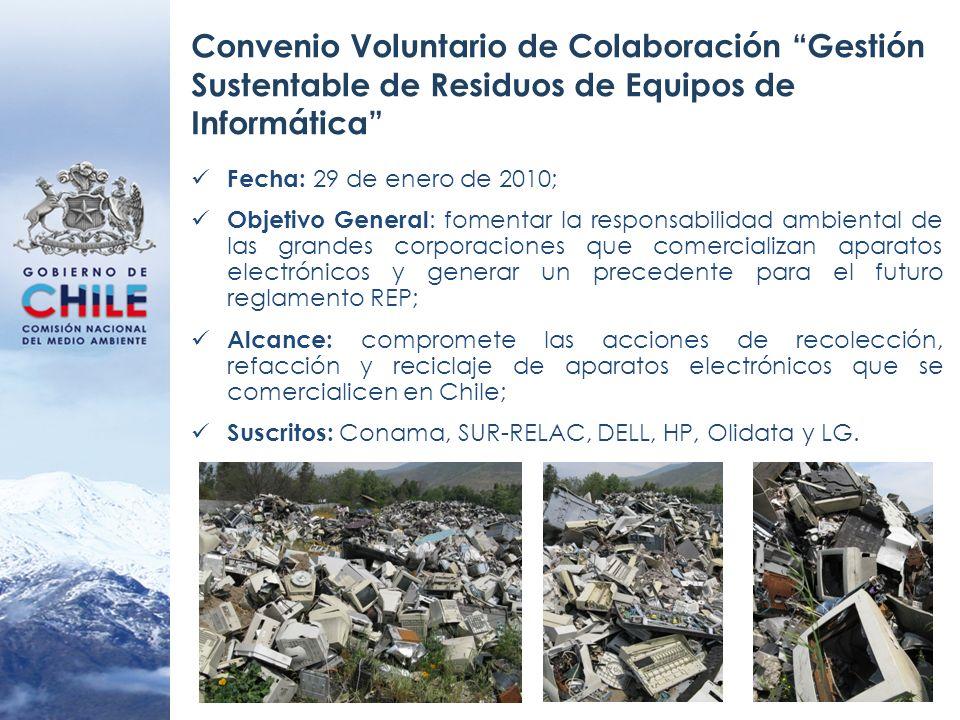 Convenio Voluntario de Colaboración Gestión Sustentable de Residuos de Equipos de Informática Fecha: 29 de enero de 2010; Objetivo General : fomentar