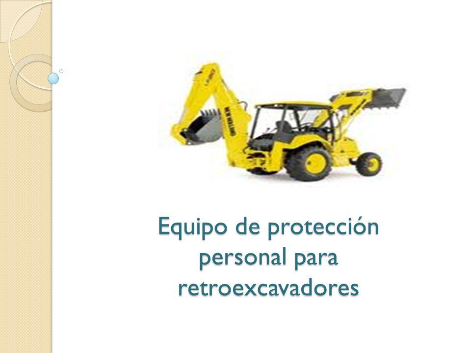 Equipo de protección personal para retroexcavadores
