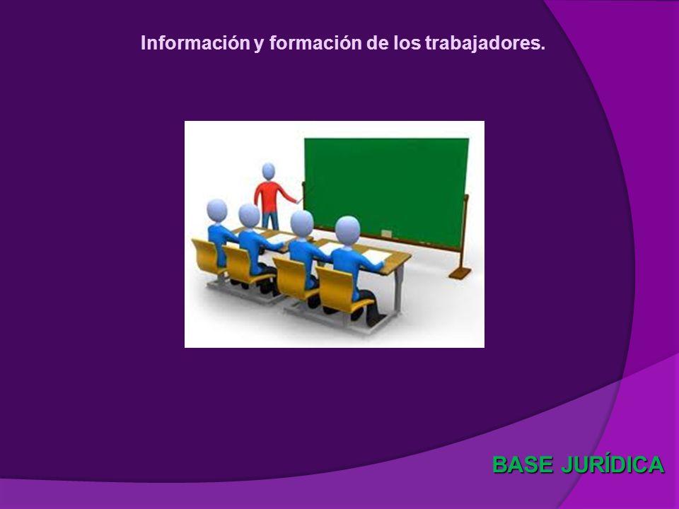 Información y formación de los trabajadores. BASE JURÍDICA