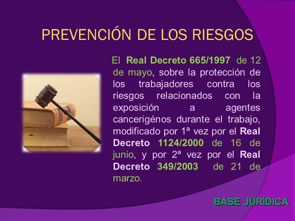 PREVENCIÓN DE LOS RIESGOS El Real Decreto 665/1997 de 12 de mayo, sobre la protección de los trabajadores contra los riesgos relacionados con la expos