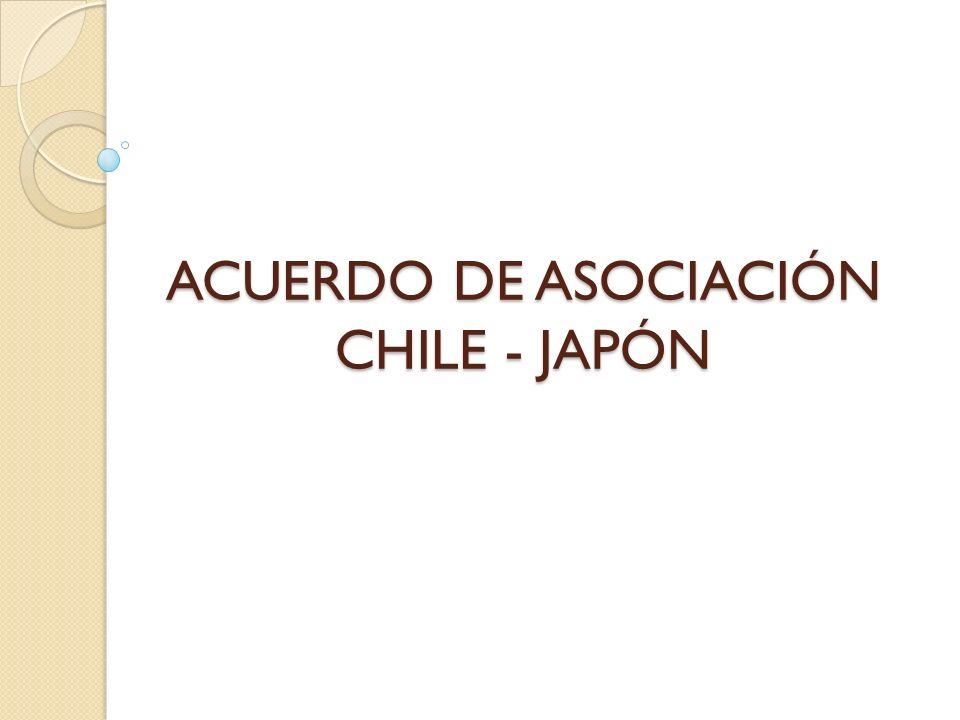 ACUERDO DE ASOCIACIÓN CHILE - JAPÓN