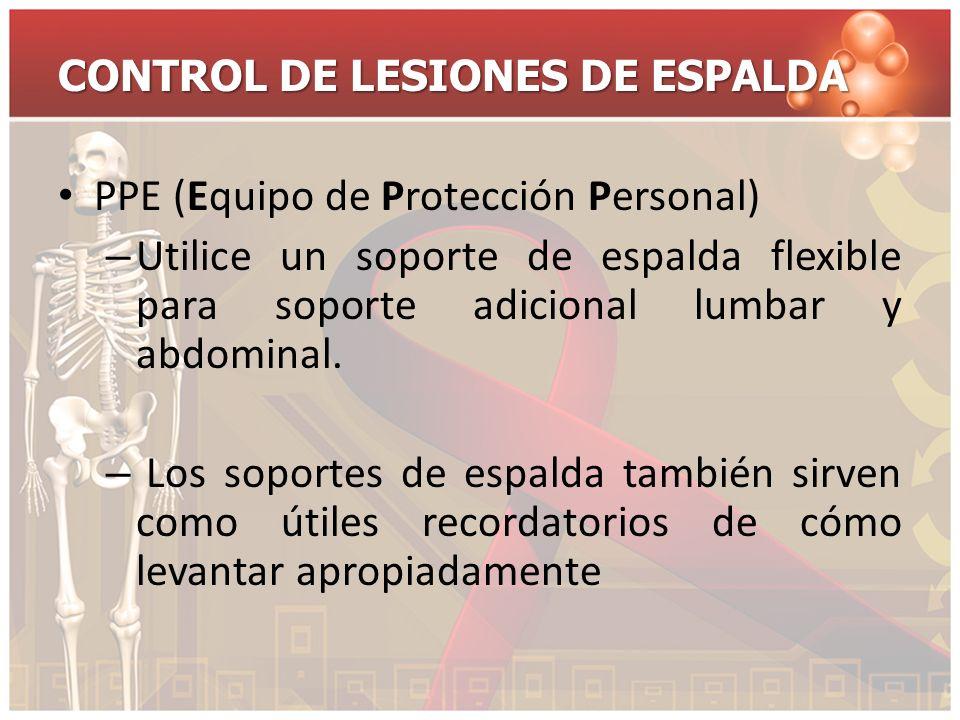 CONTROL DE LESIONES DE ESPALDA PPE (Equipo de Protección Personal) – Utilice un soporte de espalda flexible para soporte adicional lumbar y abdominal.