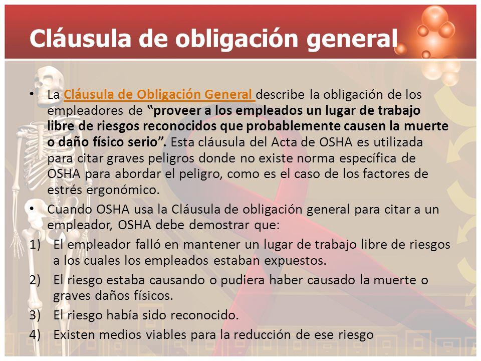 Cláusula de obligación general La Cláusula de Obligación General describe la obligación de los empleadores de proveer a los empleados un lugar de trab