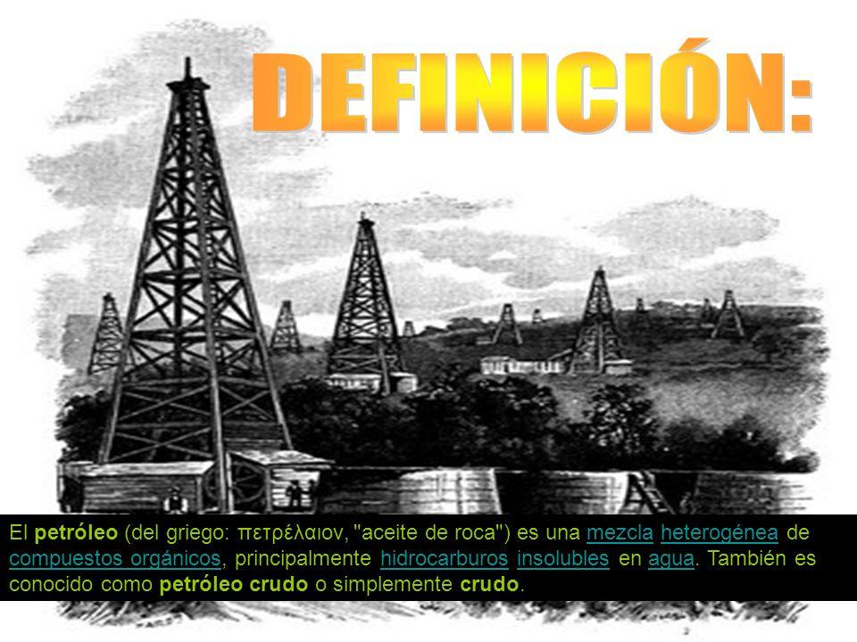 El petróleo (del griego: πετρέλαιον,