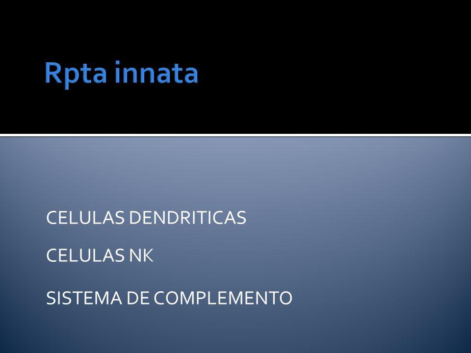 CELULAS DENDRITICAS CELULAS NK SISTEMA DE COMPLEMENTO