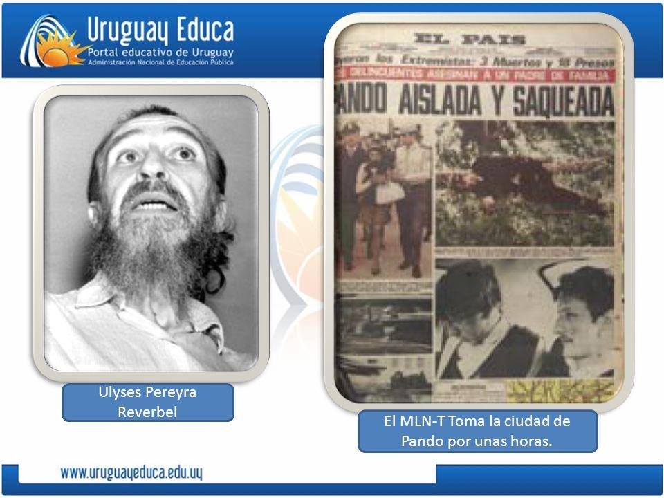 Ulyses Pereyra Reverbel El MLN-T Toma la ciudad de Pando por unas horas.