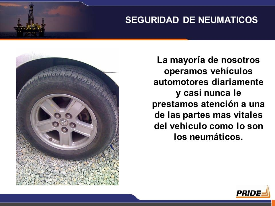 1 La mayoría de nosotros operamos vehículos automotores diariamente y casi nunca le prestamos atención a una de las partes mas vitales del vehiculo como lo son los neumáticos.