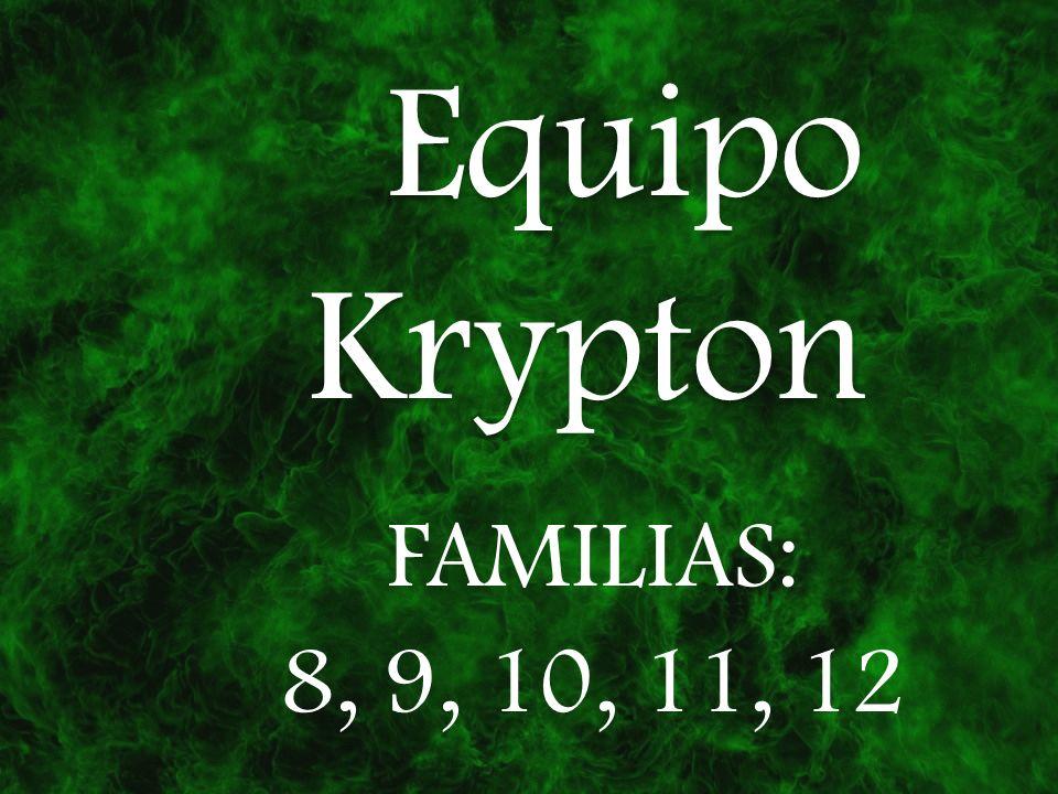 Equipo Krypton FAMILIAS: 8, 9, 10, 11, 12