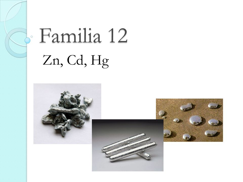Familia 12 Zn, Cd, Hg