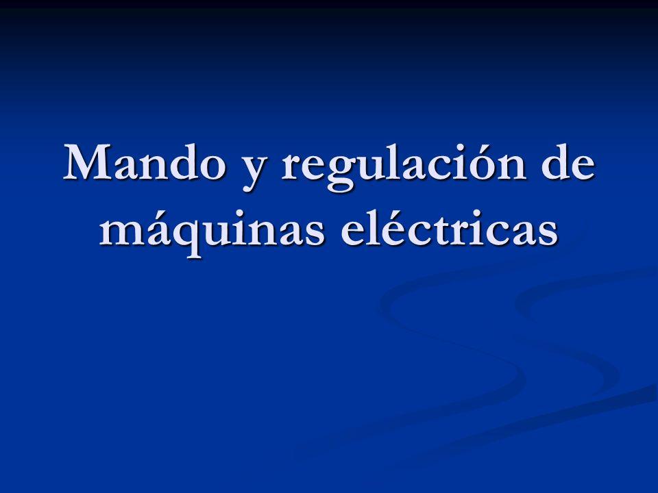 Mando y regulación de máquinas eléctricas