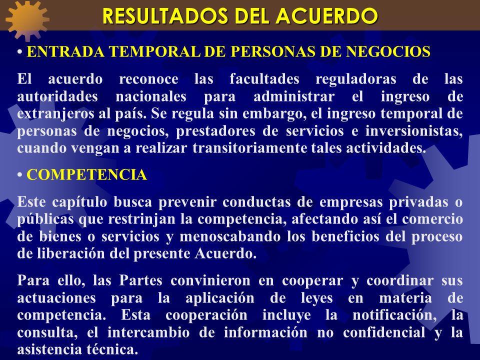 ENTRADA TEMPORAL DE PERSONAS DE NEGOCIOS El acuerdo reconoce las facultades reguladoras de las autoridades nacionales para administrar el ingreso de e