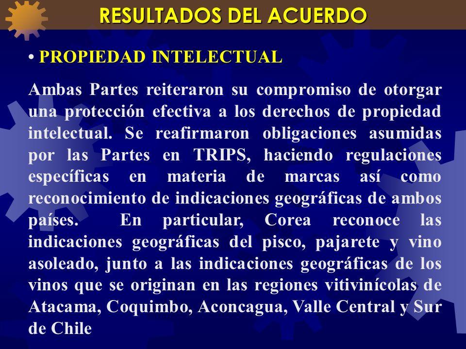 PROPIEDAD INTELECTUAL Ambas Partes reiteraron su compromiso de otorgar una protección efectiva a los derechos de propiedad intelectual. Se reafirmaron