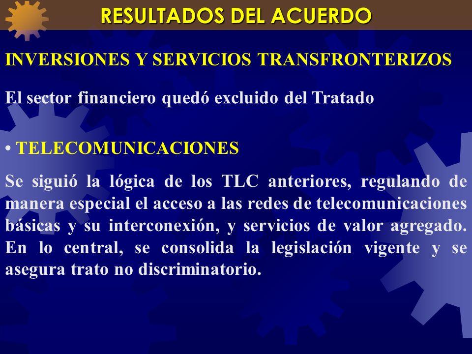 TELECOMUNICACIONES Se siguió la lógica de los TLC anteriores, regulando de manera especial el acceso a las redes de telecomunicaciones básicas y su in