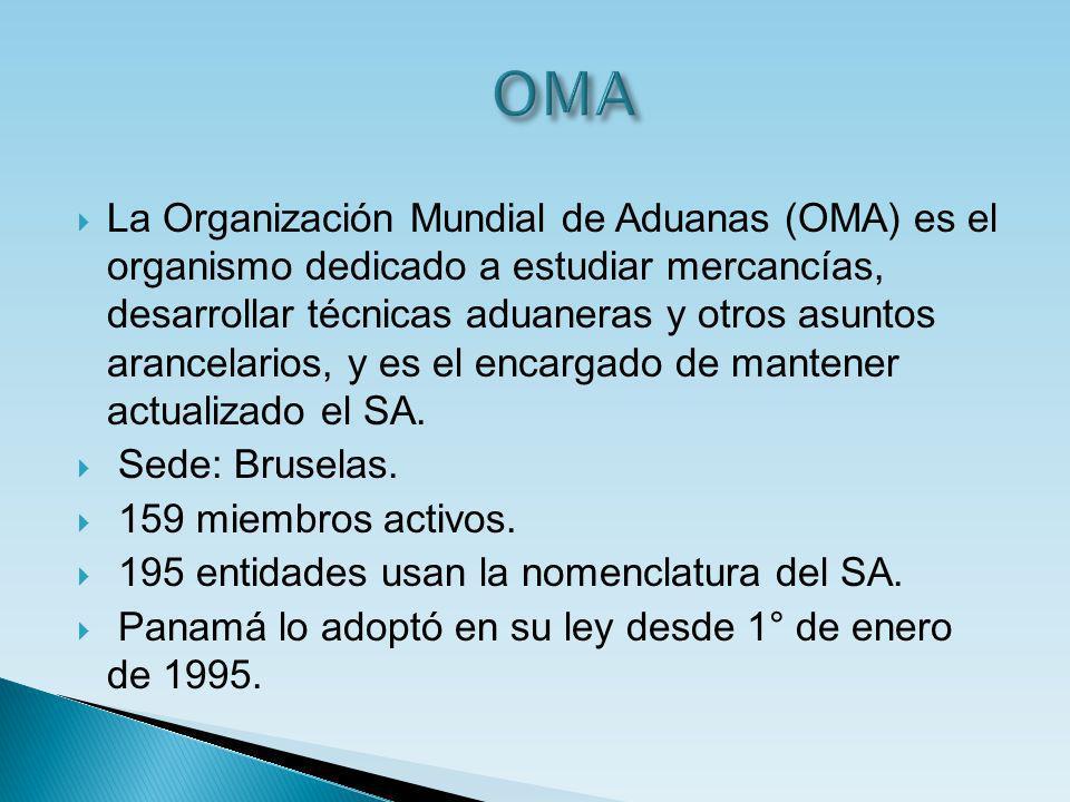 La Organización Mundial de Aduanas (OMA) es el organismo dedicado a estudiar mercancías, desarrollar técnicas aduaneras y otros asuntos arancelarios,