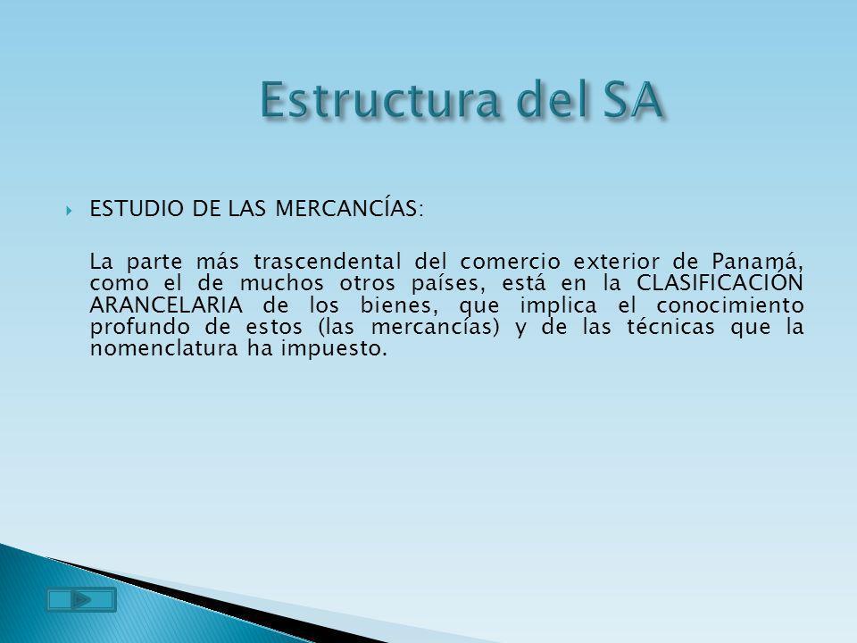 ESTUDIO DE LAS MERCANCÍAS: La parte más trascendental del comercio exterior de Panamá, como el de muchos otros países, está en la CLASIFICACIÓN ARANCE
