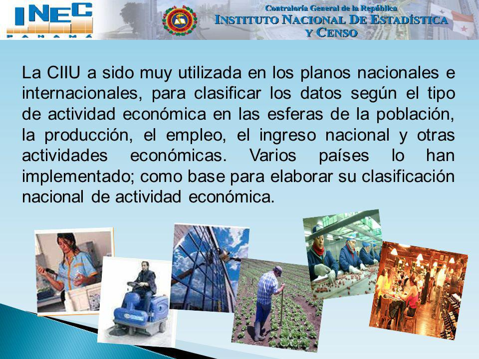 La CIIU a sido muy utilizada en los planos nacionales e internacionales, para clasificar los datos según el tipo de actividad económica en las esferas