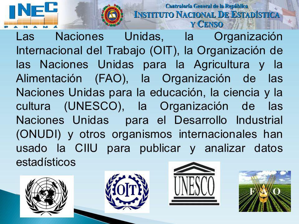 Las Naciones Unidas, la Organización Internacional del Trabajo (OIT), la Organización de las Naciones Unidas para la Agricultura y la Alimentación (FA