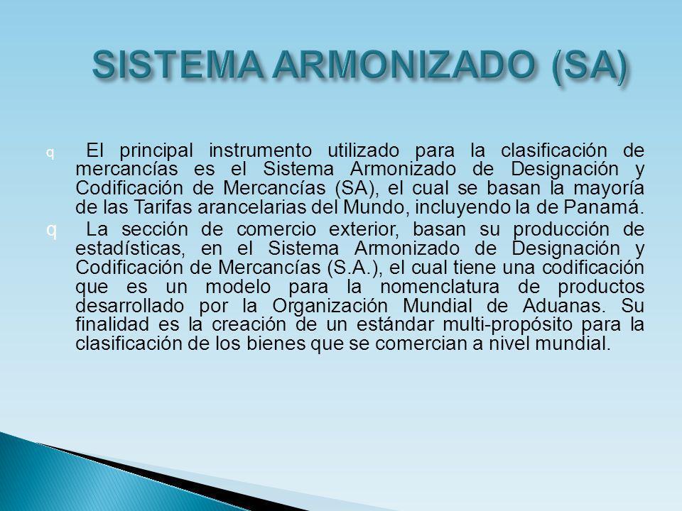 qEqEl principal instrumento utilizado para la clasificación de mercancías es el Sistema Armonizado de Designación y Codificación de Mercancías (SA), e