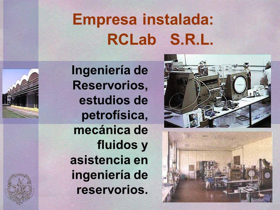 Empresa instalada: RCLab S.R.L. Ingeniería de Reservorios, estudios de petrofísica, mecánica de fluidos y asistencia en ingeniería de reservorios.