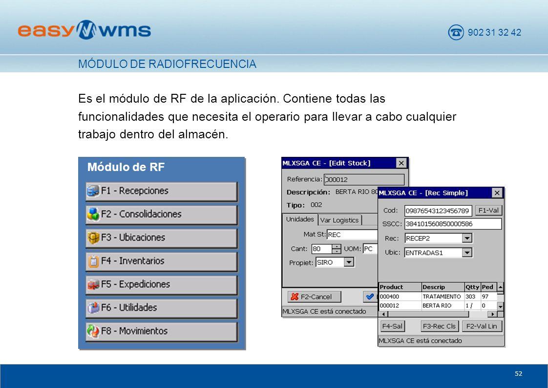 902 31 32 42 52 Es el módulo de RF de la aplicación. Contiene todas las funcionalidades que necesita el operario para llevar a cabo cualquier trabajo