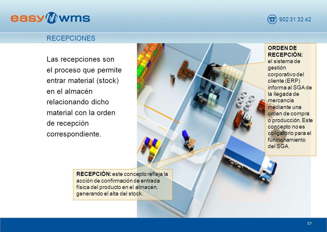902 31 32 42 57 Las recepciones son el proceso que permite entrar material (stock) en el almacén relacionando dicho material con la orden de recepción