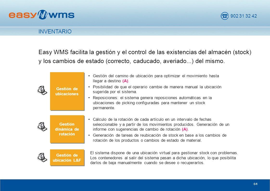 902 31 32 42 64 Easy WMS facilita la gestión y el control de las existencias del almacén (stock) y los cambios de estado (correcto, caducado, averiado